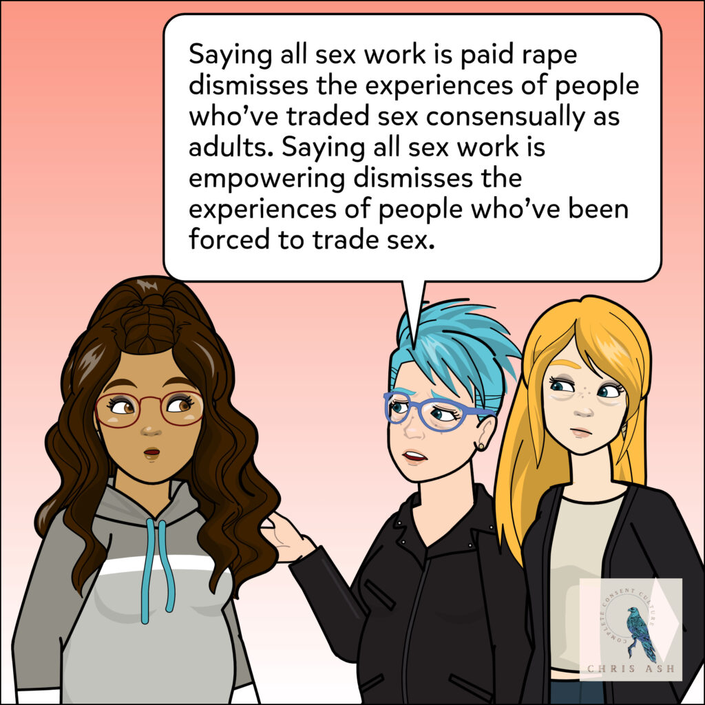 """Chris says, """"Saying all sex work is paid rape dismisses the experiences of people who've traded sex consensually as adults. Saying all sex work is empowering dismisses the experience of people who've been forced to trade sex."""""""
